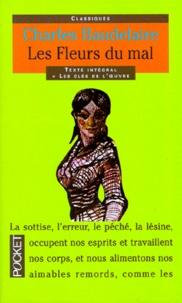 Charles Baudelaire - Les fleurs du mal. suivies de Petits poèmes en prose. Curiosités esthétiques. L'art romantique. Journaux intimes. La Fanfarlo - Extraits.