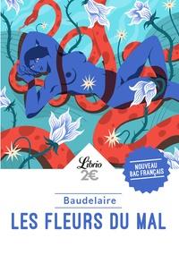 """Charles Baudelaire - Les Fleurs du mal - Programme nouveau Bac 1re. Parcours """"Passion et tragédie""""."""