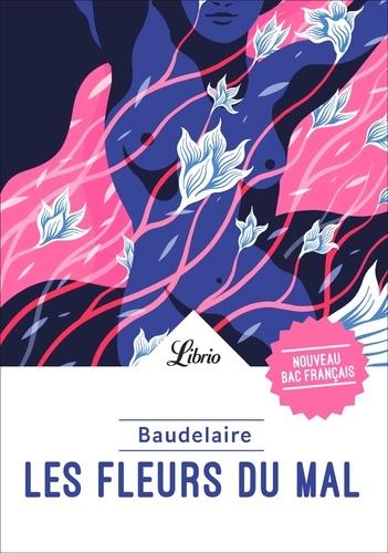 """Les Fleurs du mal. Programme nouveau Bac 1re. Parcours """"Passion et tragédie""""  Edition 2021"""