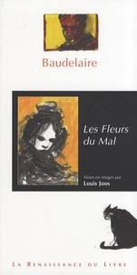 Charles Baudelaire et Louis Joos - Les Fleurs du Mal.