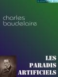 Charles Baudelaire - Les paradis artificiels.