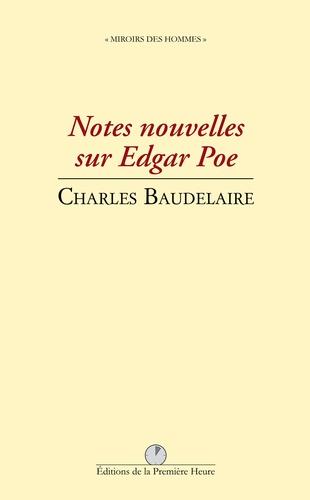Charles Baudelaire - Notes nouvelles sur Edgar Poe.