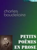 Charles Baudelaire - Petits poëmes en prose - Le spleen de Paris.