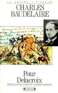 Charles Baudelaire - Pour Delacroix.