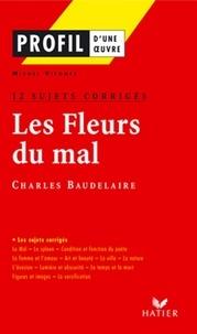 Charles Baudelaire - Profil - Baudelaire : Les Fleurs du mal : 12 sujets corrigés - Analyse littéraire de l'oeuvre.