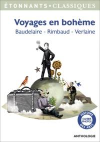 Livre gratuit téléchargement audio mp3 Voyages en bohème  - Baudelaire, Rimbaud, Verlaine 9782081357624