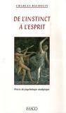Charles Baudouin - De l'instinct à l'esprit - Précis de psychologie analytique.