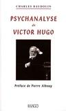Charles Baudouin - Psychanalyse de Victor Hugo.