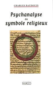 Charles Baudouin - Psychanalyse du symbole religieux.