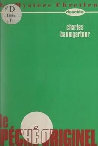 Charles Baumgartner - Le péché originel.