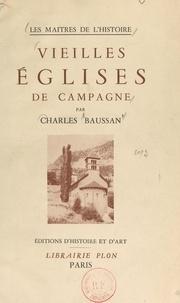 Charles Baussan et Henry de Ségogne - Vieilles églises de campagne.