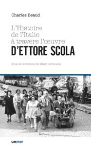 Charles Beaud - L'Histoire de l'Italie à travers l'oeuvre d'Ettore Scola.