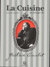 Charles Beauquier - La cuisine au temps de Gustave Courbet.