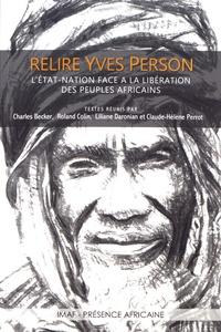 Charles Becker et Roland Colin - Relire Yves Person - L'Etat-nation face à la libération des peuples africains.