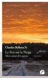 Charles Belbéoc'H - Le Feu sur la Neige - Mon carnet d'évasions.