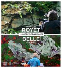 Charles Belle et François Royet - La lumière des origines.