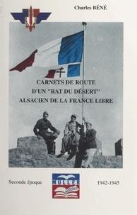 """Charles Béné et Marie-Christine Régnier - Carnets de route d'un """"rat du désert"""", Alsacien de la France libre (2). Seconde époque, 1942-1945."""