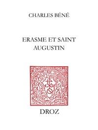 Charles Béné - Erasme et saint Augustin - Ou Influence de saint Augustin sur l'humanisme d'Erasme.