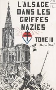 Charles Béné - L'Alsace dans les griffes nazies (3) - L'Alsace dans la Résistance française.