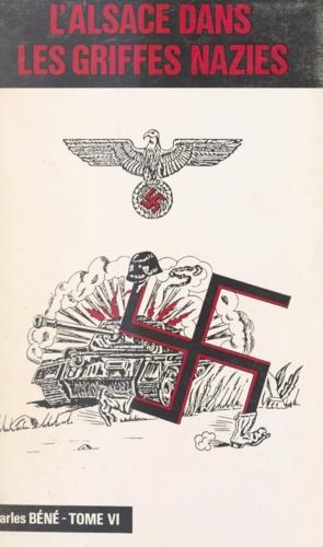 L'Alsace dans les griffes nazies (6). 1943 : année martyre de l'Alsace