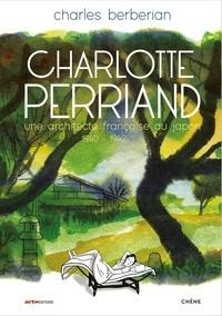 Charles Berberian - Charlotte Perriand - Une architecte française au Japon 1940-1942.