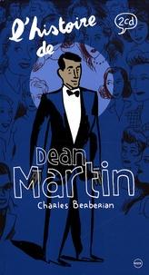 Charles Berberian - L'histoire de Dean Martin. 2 CD audio