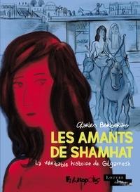 Charles Berberian - Les amants de Shamhat - La véritable histoire de Gilgamesh.