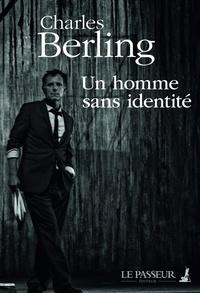 Charles Berling - Un homme sans identité.