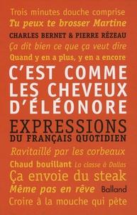 Charles Bernet et Pierre Rézeau - C'est comme les cheveux d'Eléonore / On va le dire comme ça - Coffret 2 volumes.