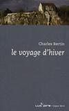Charles Bertin - Le voyage d'hiver.