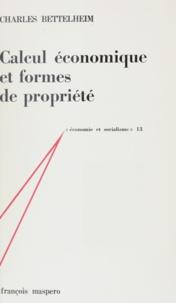 Charles Bettelheim et Jacques Charrière - Calcul économique et formes de propriété.