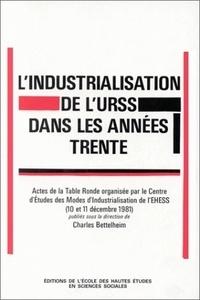 Charles Bettelheim et  Collectif - L'industrialisation de l'URSS dans les années trente.