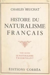 Charles Beuchat - Histoire du naturalisme français (2). Le naturalisme triomphant.