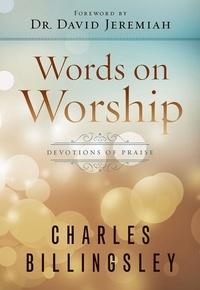 Charles Billingsley - Words on Worship - Devotions of Praise.