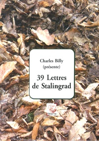 Charles Billy - 39 lettres de Stalingrad.