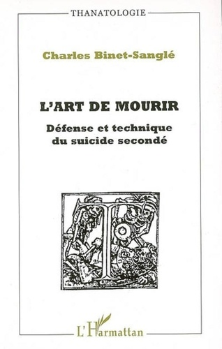 Charles Binet-Sanglé - L'Art de mourir - Défense et technique du suicide secondé.