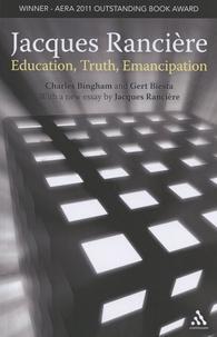 Charles Bingham et Gert Biesta - Jacques Rancière: Education, Truth, Emancipation.