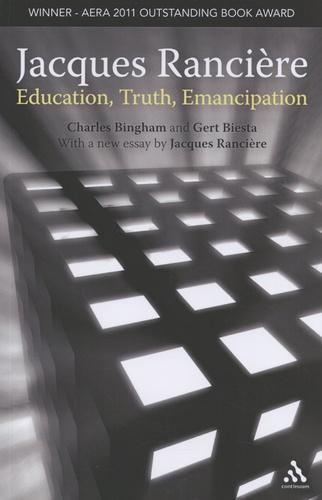 Jacques Rancière: Education, Truth, Emancipation