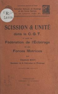 Charles Biot - Scission et unité dans la C.G.T. et dans la Fédération de l'éclairage et des forces motrices.