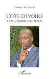 Charles Blé Goudé - Côte d'Ivoire, traquenard électoral.