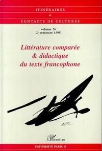 Charles Bonn - Itinéraires et contacts de cultures N° 26, 2e semestre 1 : Littérature comparée & didactique du texte francophone.
