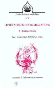 Charles Bonn - Litteratures des immigrations - exils croises - tome 2.