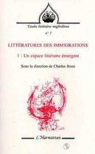 Charles Bonn - Litteratures des immigrations - un espace litteraire emergent - tome 1.