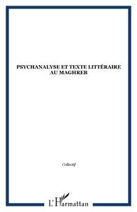 Charles Bonn - Psychanalyse et texte littéraire au Maghreb.