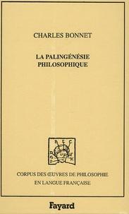 Charles Bonnet - La palingénésie philosophique.