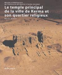 Charles Bonnet - Le temple principal de la ville de Kerma et son quartier religieux.