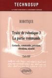Charles Bop - Robotique - Traité de robotique 3 La partie commande : gestuelle, précision, vibrations, sécurité.