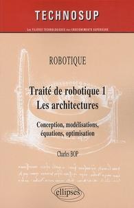 Deedr.fr Traité de robotique 1, les architectures - Conception, modélisations, équations, optimisation Image