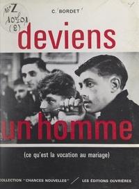 Charles Bordet - Deviens un homme - Ce qu'est la vocation au mariage.