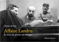 Charles Borrett - Affaire Landru - Le récit du procès en images.